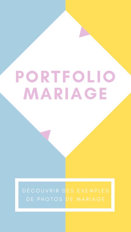 Découvrir le PORTFOLIO MARIAGE